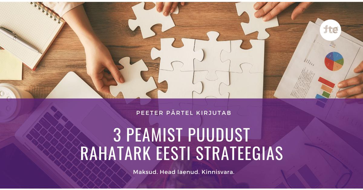 3 peamist puudust Rahatark Eesti strateegias